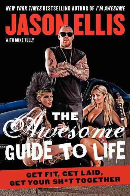The Awesome Guide to Life By Ellis, Jason